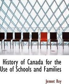 History of Canada for the Use of Schools and Families