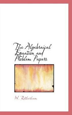 The Algebraical Equation and Problem Papers