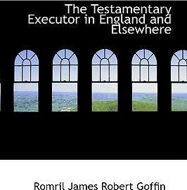 The Testamentary Executor in England and Elsewhere