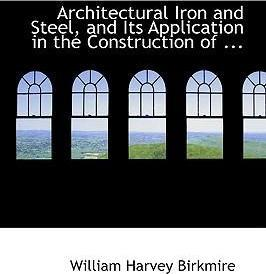 Architectural Iron and Steel and Its Application