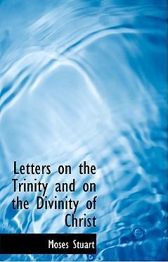 Letters on the Trinity and on the Divinity of Christ