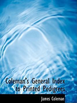 Coleman's General Index to Printed Pedigrees