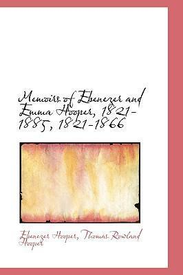 Memoirs of Ebenezer and Emma Hooper, 1821-1885, 1821-1866