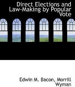 Direct Elections and Law-Making by Popular Vote