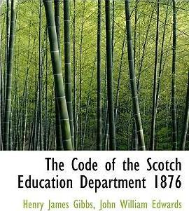 The Code of the Scotch Education Department 1876