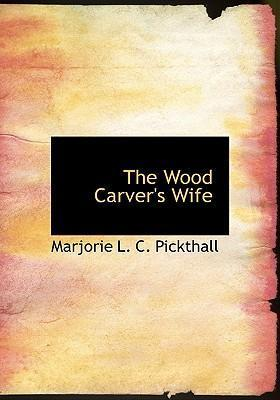 The Wood Carver's Wife