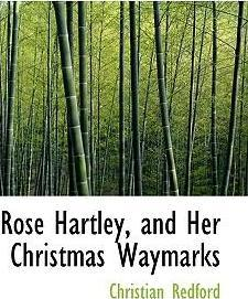 Rose Hartley, and Her Christmas Waymarks