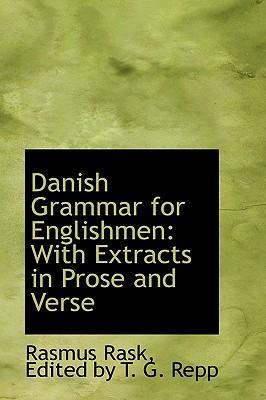 Danish Grammar for Englishmen with Extracts in Prose and Verse