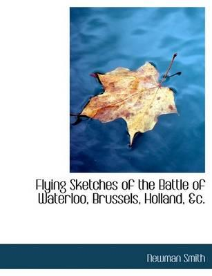 Flying Sketches of the Battle of Waterloo, Brussels, Holland, AC.