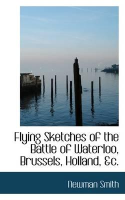 Flying Sketches of the Battle of Waterloo, Brussels, Holland