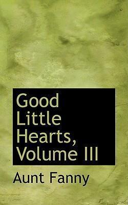 Good Little Hearts, Volume III