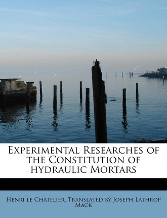 Experimental Researches of the Constitution of Hydraulic Mortars