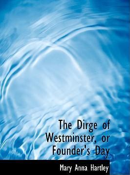 The Dirge of Westminster, or Founder's Day