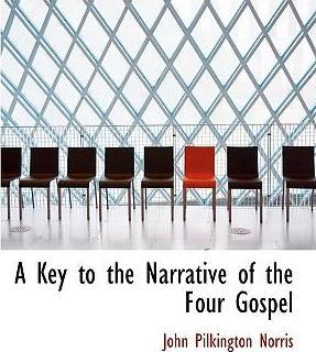 A Key to the Narrative of the Four Gospel
