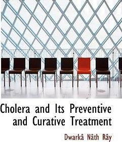 Cholera and Its Preventive and Curative Treatment