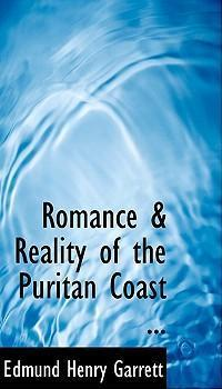 Romance a Reality of the Puritan Coast ...