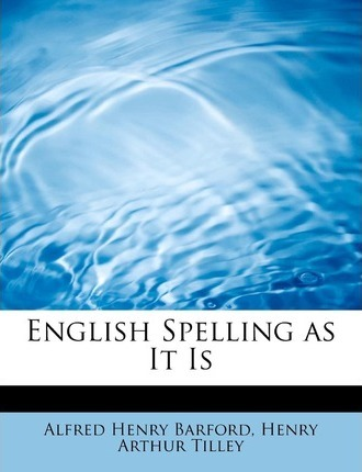 English Spelling as It Is