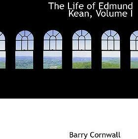 The Life of Edmund Kean, Volume I
