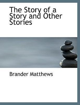 The Story of a Story and Other Stories