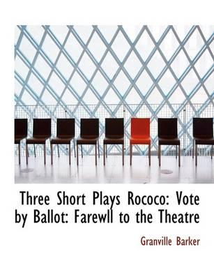 Three Short Plays Rococo