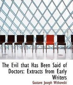 The Evil That Has Been Said of Doctors