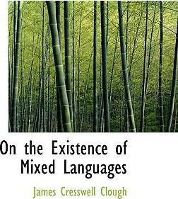 On the Existence of Mixed Languages
