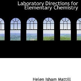 Laboratory Directions for Elementary Chemistry