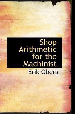 Shop Arithmetic for the Machinist