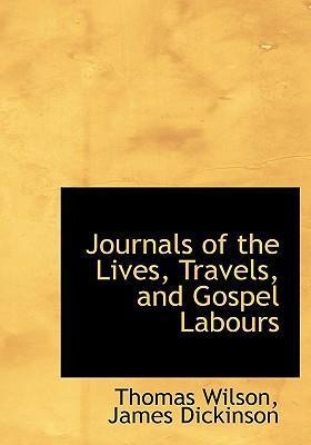 Journals of the Lives, Travels, and Gospel Labours
