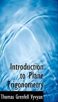 Introduction to Plane Trigonometry