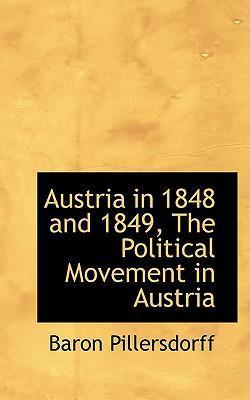 Austria in 1848 and 1849, the Political Movement in Austria