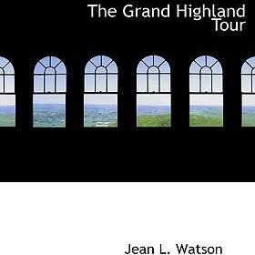 The Grand Highland Tour