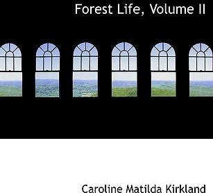 Forest Life, Volume II