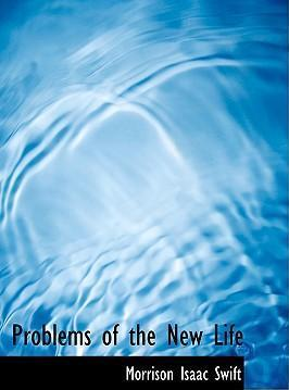 Problems of the New Life
