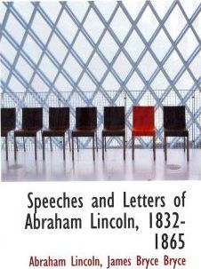 Speeches and Letters of Abraham Lincoln, 1832-1865