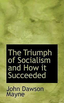 The Triumph of Socialism and How It Succeeded