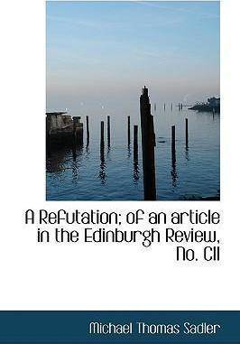 A Refutation; Of an Article in the Edinburgh Review, No. CII