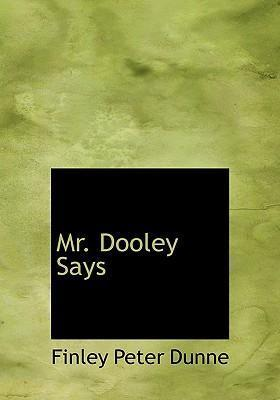 Mr. Dooley Says