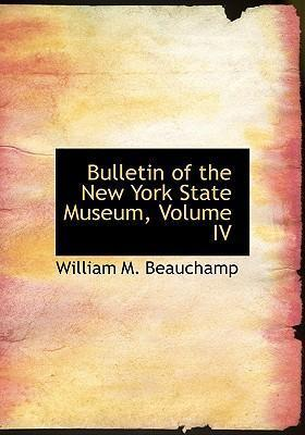 Bulletin of the New York State Museum, Volume IV