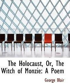 The Holocaust, Or, the Witch of Monzie