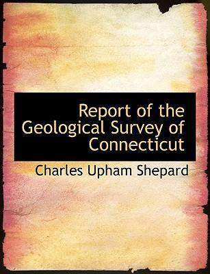 Report of the Geological Survey of Connecticut