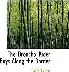 The Broncho Rider Boys Along the Border