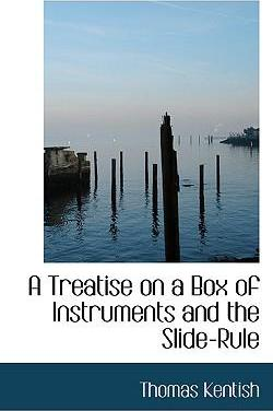 A Treatise on a Box of Instruments and the Slide-Rule