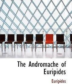 The Andromache of Euripides