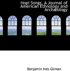 Hopi Songs, a Journal of American Ethnology and Archabology