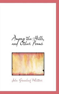 Among the Hills and Other Poems