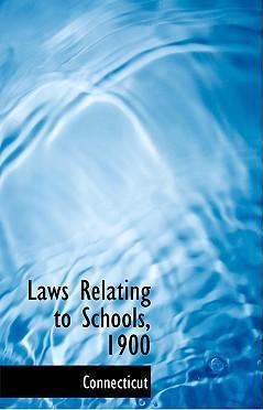 Laws Relating to Schools, 1900