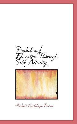 Froebel and Education Through Self-Activity