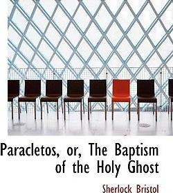 Paracletos, Or, the Baptism of the Holy Ghost