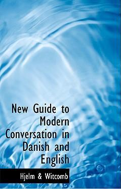 New Guide to Modern Conversation in Danish and English